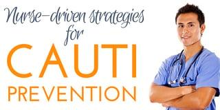 nurse driven strategies for CAUTI prevention