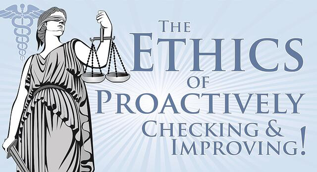 The Ethics of Proactively Checking – and Improving