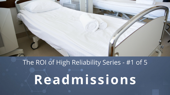 the roi of high reliability | readmission rates